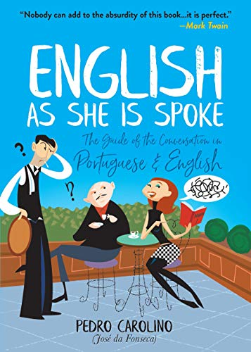 9780486829326: English as She Is Spoke: The Guide of the Conversation in Portuguese and English