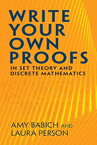 9780486832814: Write Your Own Proofs: in Set Theory and Discrete Mathematics (Dover Books on Mathematics)