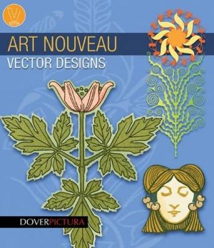 9780486990064: Art Nouveau Vector Designs (Dover Pictura Electronic Clip Art)