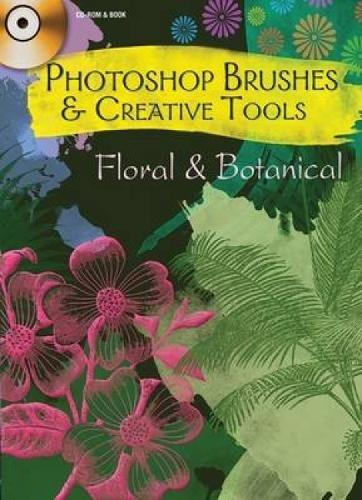 9780486990590: Photoshop Brushes & Creative Tools: Floral and Botanical (Electronic Clip Art Photoshop Brushes)