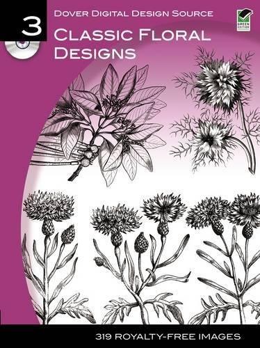 9780486990637: Dover Digital Design Source #3: Classic Floral Designs (Dover Electronic Clip Art)