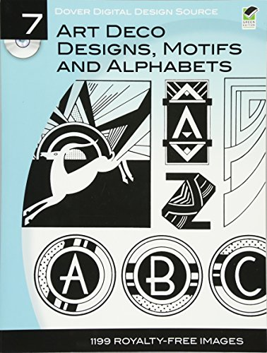 9780486990729: Dover Digital Design Source #7: Art Deco Designs, Motifs and Alphabets (Dover Electronic Clip Art)