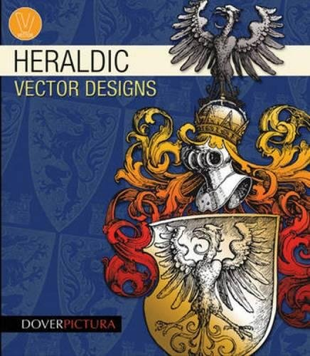 9780486990798: Heraldic Vector Designs (Dover Pictura Electronic Clip Art)