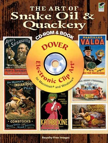 9780486991573: The Art of Snake Oil & Quackery CD-ROM and Book (Dover Electronic Clip Art)