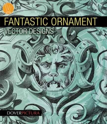 9780486991641: Fantastic Ornament Vector Designs (Dover Pictura Electronic Clip Art)