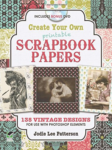 9780486991719: Create Your Own Printable Scrapbook Papers: 135 Vintage Designs for Use with Photoshop Elements
