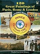 9780486991856: 120 Great Paintings of Paris, Rome and London CD-ROM and Book (Dover Electronic Clip Art)