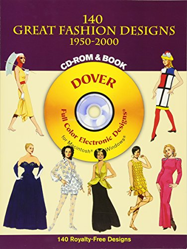 9780486995052: 140 Great Fashion Designs, 1950-2000, CD-ROM and Book (Dover Electronic Clip Art)