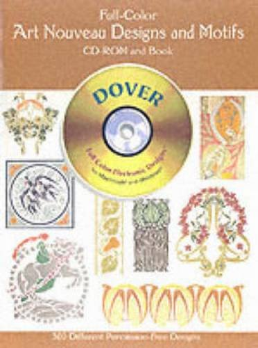 Full-Color Art Nouveau Designs and Motifs CD-ROM and Book (Dover Electronic Clip Art): Dover
