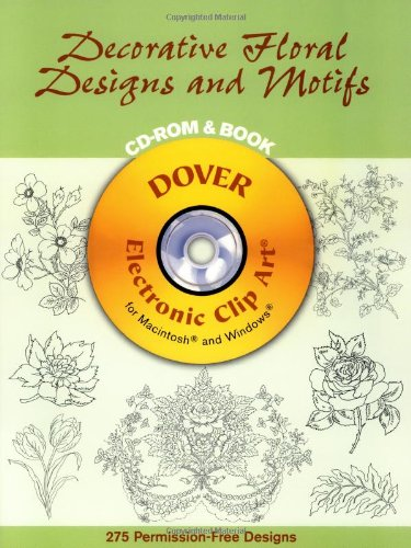 9780486995946: Decorative Floral Designs and Motifs CD-ROM and Book (Dover Electronic Clip Art)