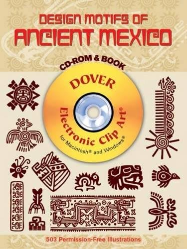 9780486995960: Design Motifs of Ancient Mexico CD-ROM and Book (Dover Electronic Clip Art)