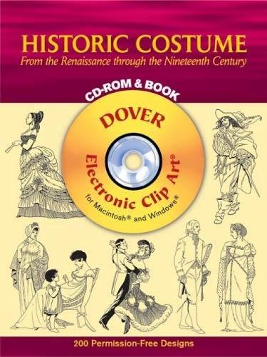 9780486996196: Historic Costume CD-ROM and Book: From the Renaissance through the Nineteenth Century (Dover Electronic Clip Art)