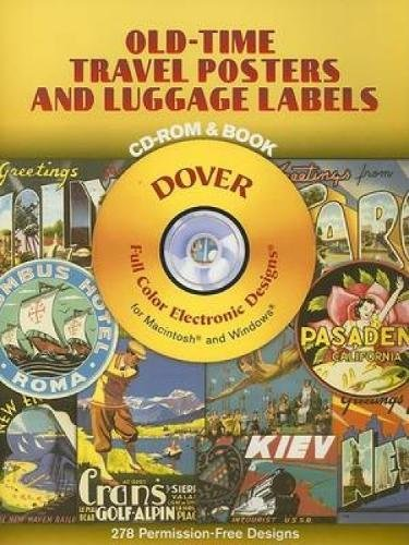 Old-Time Travel Posters and Luggage Labels CD-ROM and Book (Dover Electronic Clip Art): Dover Clip ...