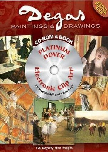 9780486997780: 120 Degas Paintings and Drawings Platinum DVD and Book (Dover Electronic Clip Art)