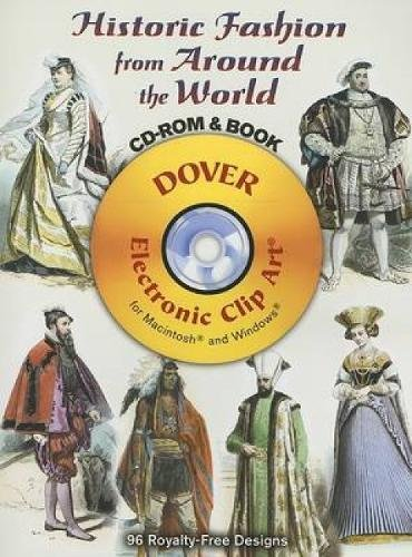 9780486998114: Historic Fashion from Around the World CD-ROM and Book (Dover Electronic Clip Art)