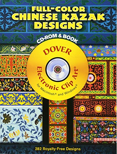 9780486998206: Full-Color Chinese Kazak Designs CD-ROM and Book (Dover Electronic Clip Art)