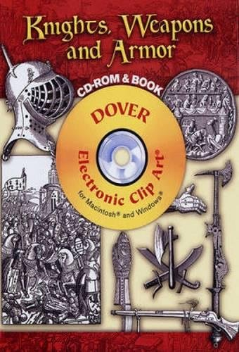 9780486998725: Knights, Weapons and Armor CD-ROM and Book (Dover Electronic Clip Art)