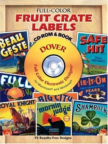 Full-Color Fruit Crate Labels CD-ROM and Book (Dover Electronic Series): Dover