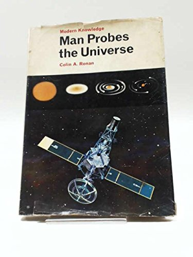 9780490000407: Man Probes the Universe (Modern Knowledge)