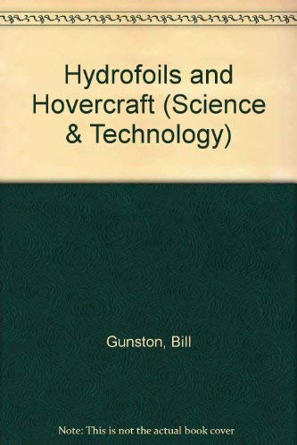 Hydrofoils and Hovercraft (Science & Technology): Gunston, Bill