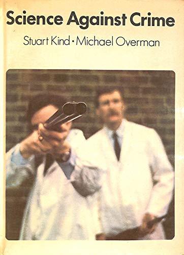 SCIENCE AGAINST CRIME.: Kind, Stuart and