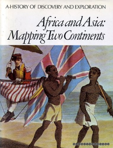 9780490002937: Africa and Asia: Mapping Two Continents (History of Discovery & Exploration)