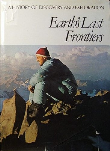 Earth's Last Frontiers (History of Discovery &: Willis Thayer; Hindley