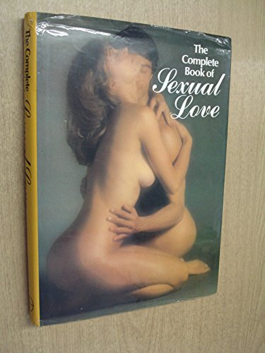 Complete Book of Sexual Love: Holroyd, Susan, Holroyd,