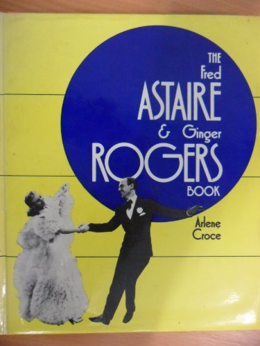 9780491001595: the fred astaire & ginger rogers book