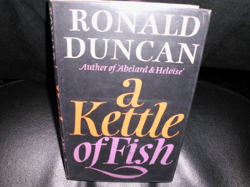 A KETTLE OF FISH: Duncan, Ronald