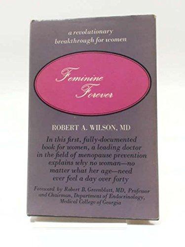 Feminine Forever: Robert A., M.