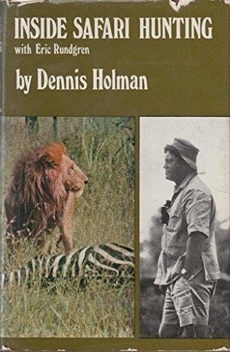 Inside safari hunting with Eric Rundgren: Holman, Dennis