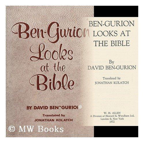 Ben-Gurion Looks at the Bible: Ben-Gurion, David