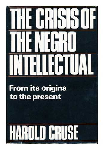 9780491008099: The crisis of the Negro intellectual