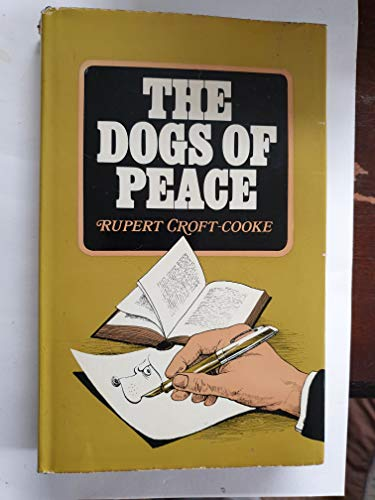 The Dogs of Peace. (Isbn: 0491008643): Rupert Croft-Cooke