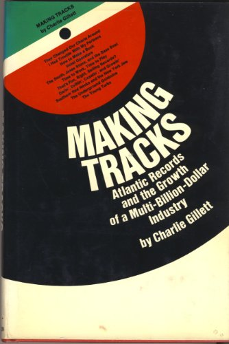 9780491011525: Making Tracks: Atlantic Records and the Making of a Multi-billion-dollar Industry
