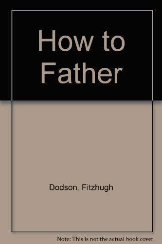 9780491015318: How to Father