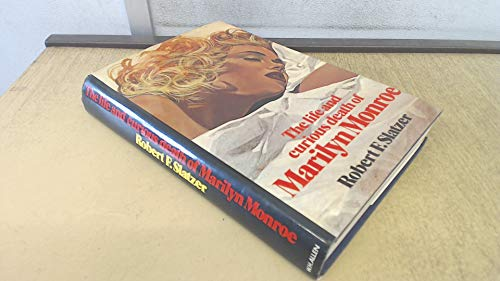 The Life and Curious Death of Marilyn Monroe: Slatzer, Robert F.