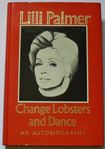 9780491017145: Change Lobsters and Dance : An Autobiography