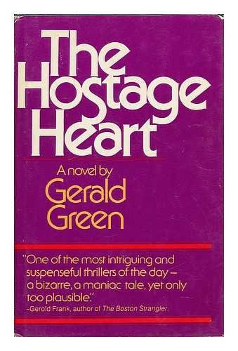 THE HOSTAGE HEART.: GREEN Gerald.