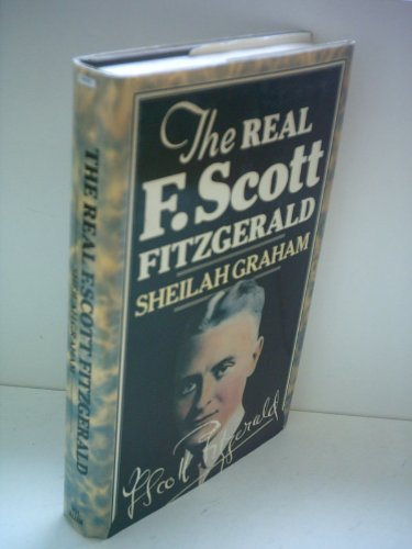 The Real F Scot Fitzgerald - Thirty Five Years later: Graham, Sheilah
