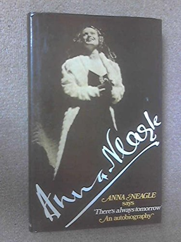 Anna Neagle Says 'There's Always Tomorrow' : An Autobiography