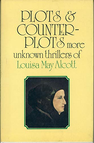 Plots and Counterplots: Louisa May Alcott