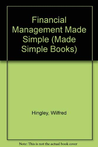 Financial Management Made Simple (Made Simple Books): Hingley, Wilfred &