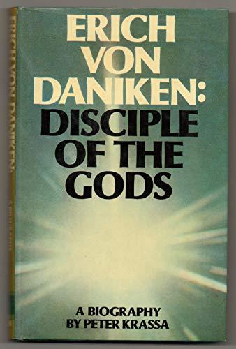 Erich Von Daniken: Disciple of the Gods: Krassa, Peter; Koblick, David