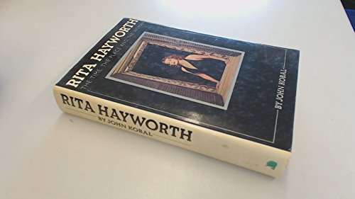 9780491023306: Rita Hayworth: The Time, the Place and the Woman