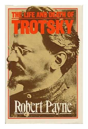 The Life and Death of Trotsky: Robert Payne