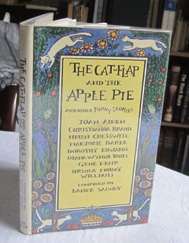 The Cat-Flap and the Apple Pie and: Salway, Lance (compiled