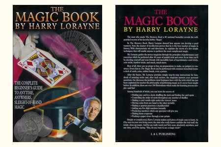 The Magic Book : The Complete Beginner's Guide to Anytime, Anywhere, Sleight-Of-Hand Magic: ...