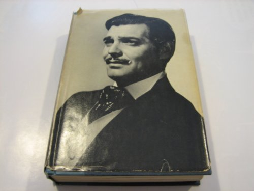 9780491024709: Long Live the King: A Biography of Clark Gable